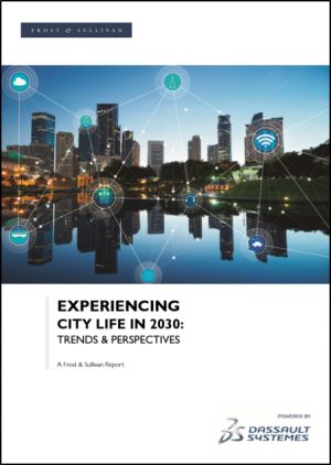Experiencing City Life in 2030 > Trends & Perspectives from Frost & Sullivan > Dassault Systèmes®
