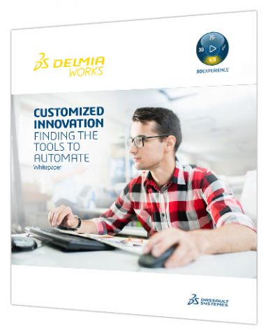 Customized Automation Tools To Help Improve Operational Efficiency > Whitepaper > Dassault Systèmes®