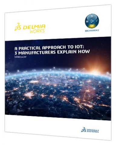 A practical approach to IoT for manufacturers > Whitepaper > Dassault Systèmes®
